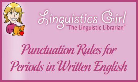Punctuation Rules for Periods in Written English