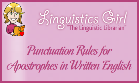 Punctuation Rules for Apostrophes in Written English