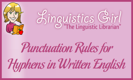 Punctuation Rules for Hyphens in Written English