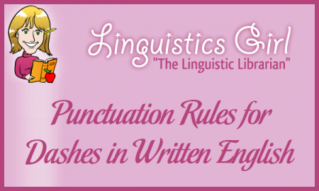 Punctuation Rules for Dashes in Written English