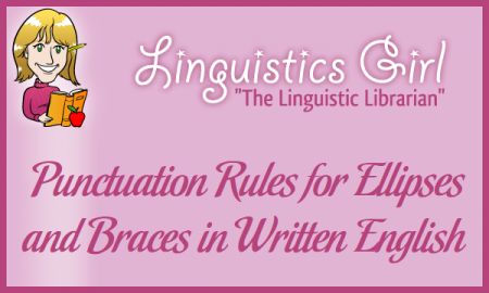 Punctuation Rules for Ellipses and Braces in Written English