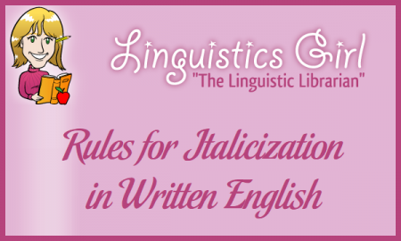 Rules for Italicization in Written English