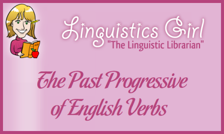 The Past Progressive of English Verbs