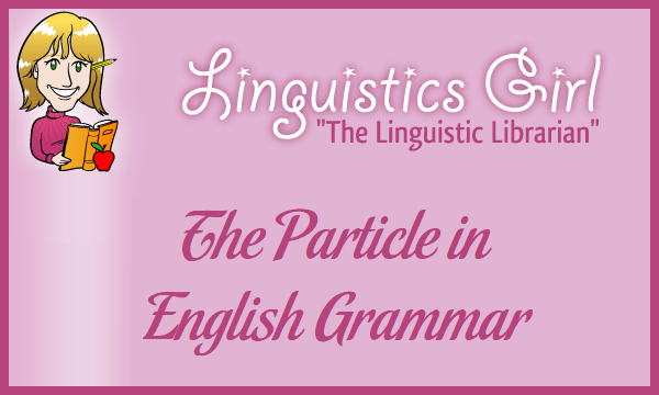 The Particle in English Grammar