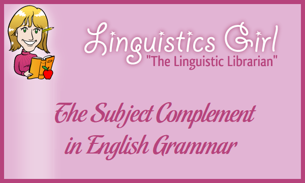 The Subject Complement in English Grammar