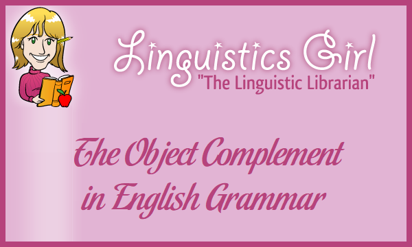 The Object Complement in English Grammar