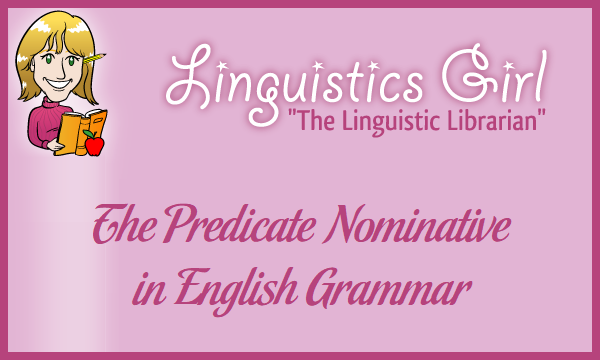 The Predicate Nominative in English Grammar