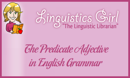 The Predicate Adjective in English Grammar
