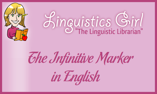 The Infinitive Marker in English Grammar