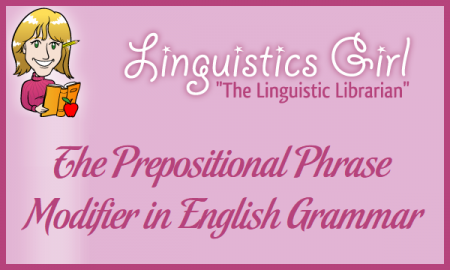 The Prepositional Phrase Modifier in English Grammar
