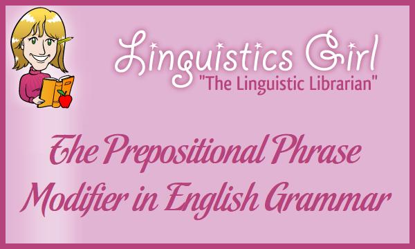 The Prepositional Phrase Modifier in English Grammar