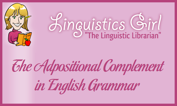The Adpositional Complement in English Grammar