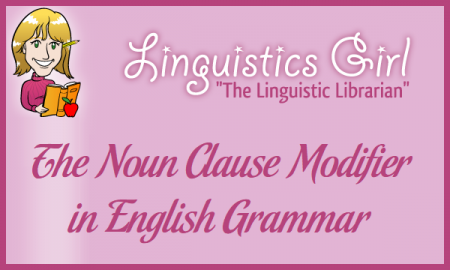 The Noun Clause Modifier in English Grammar