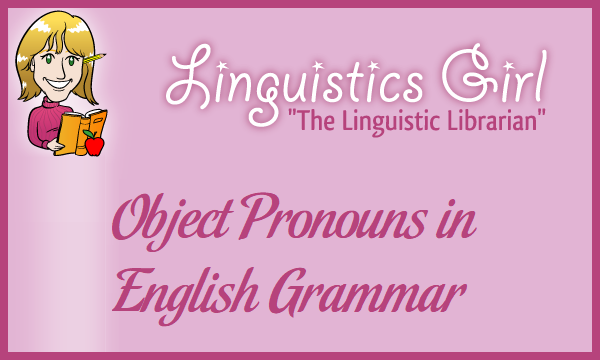 Object Pronouns in English Grammar