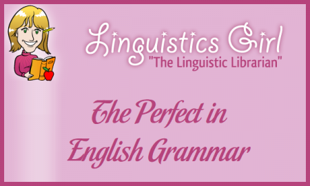 The Perfect in English Grammar