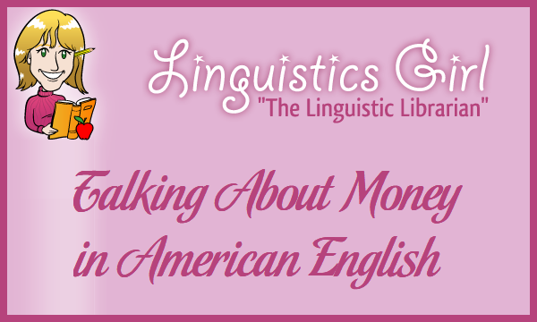 Talking About Money in American English