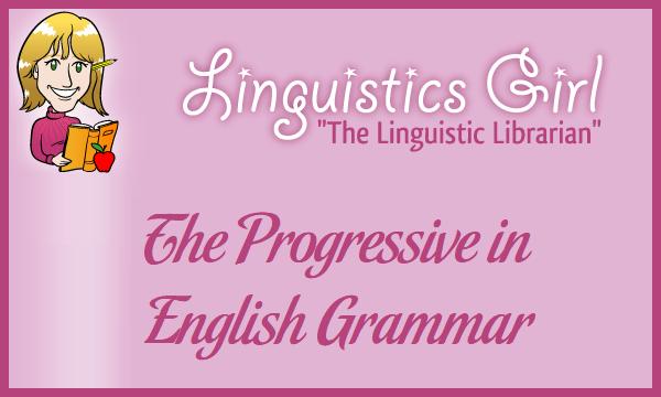 The Progressive in English Grammar
