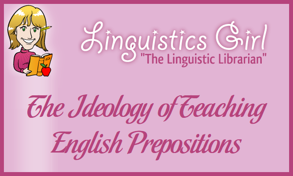 The Ideology of Teaching English Prepositions