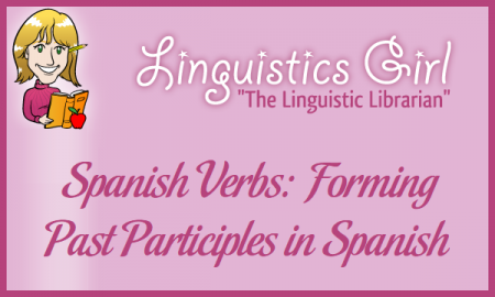 Spanish Verbs: Forming Past Participles in Spanish