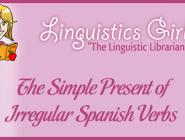 The Simple Present of Irregular Spanish Verbs