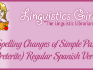 Spelling Changes of Simple Past (Preterite) Regular Spanish Verbs