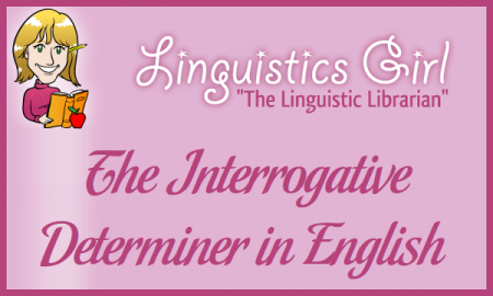 The Interrogative Determiner in English Grammar