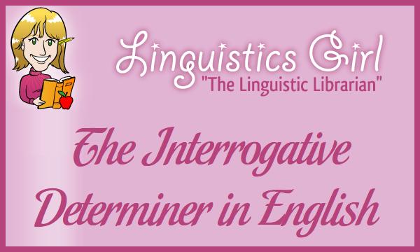 The Interrogative Determiner in English Grammar