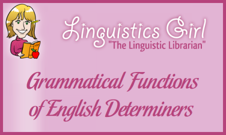 Grammatical Functions of English Determiners