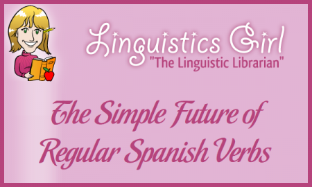 The Simple Future of Regular Spanish Verbs