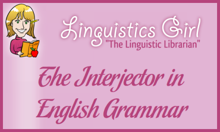 The Interjector in English Grammar