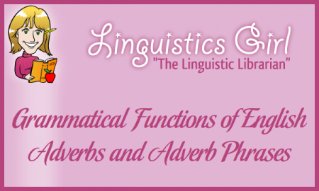 Grammatical Functions of English Adverbs and Adverb Phrases