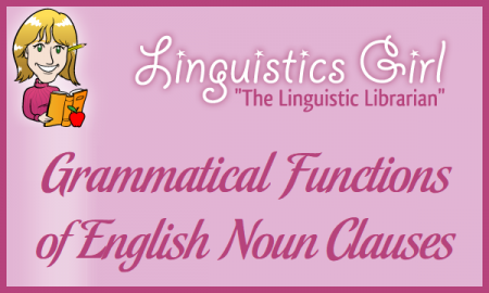 Grammatical Functions of English Noun Clauses