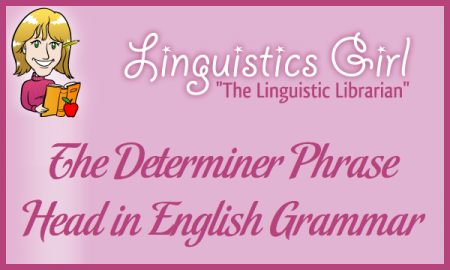 The Determiner Phrase Head in English Grammar