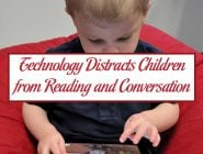 Technology Distracts Children from Reading and Conversation