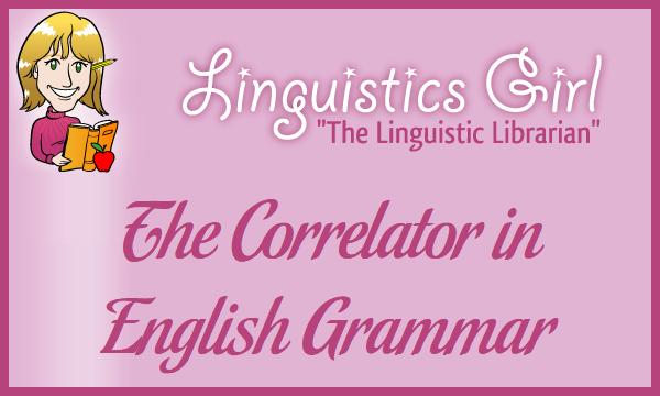 The Correlator in English Grammar