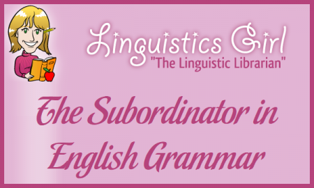 The Subordinator in English Grammar