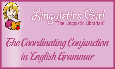 The Coordinating Conjunction in English Grammar