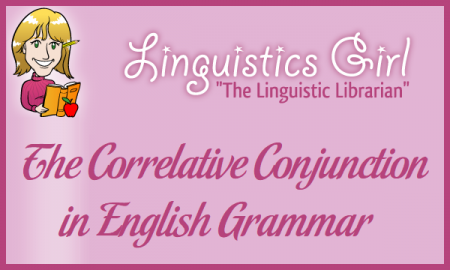 The Correlative Conjunction in English Grammar