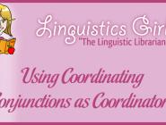 Using Coordinating Conjunctions as Coordinators
