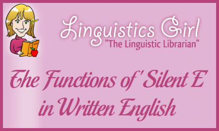 "The Functions of ""Silent E"" in Written English"