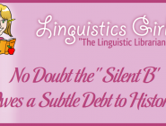 """No Doubt the """"Silent B"""" Owes a Subtle Debt to History"""