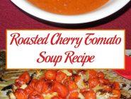 Roasted Cherry Tomato Soup Recipe