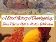 A Short History of Thanksgiving: From Pilgrim Myth to Modern Celebration
