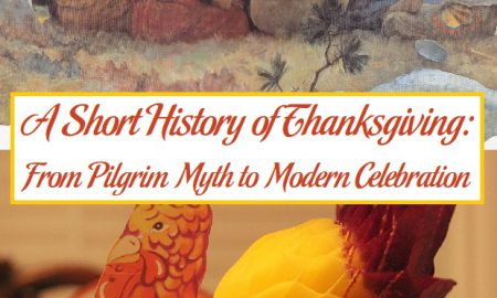 A Short History of Thanksgiving: From Pilgrim Myth to Modern Celebration