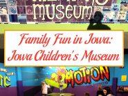 Family Fun in Iowa: Iowa Children's Museum