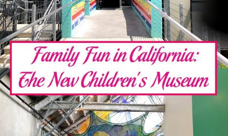 Family Fun in California: The New Children's Museum