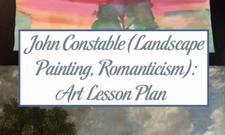 John Constable (Landscape Painting, Romanticism): Art Lesson Plan