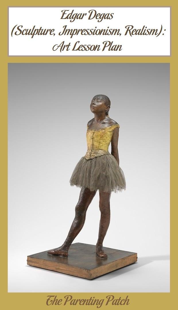 Edgar Degas (Sculpture, Impressionism, Realism): Art Lesson Plan
