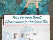 Mary Stevenson Cassatt (Impressionism): Art Lesson Plan