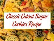Classic Cutout Sugar Cookies Recipe
